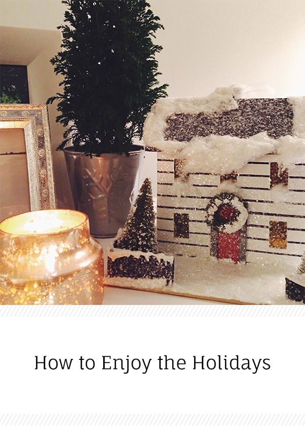how to enjoy the holidays